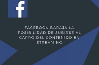 Facebook irrumpiría en el mercado de los contenidos por streaming para TV